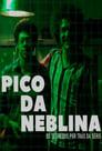 Pico Da Neblina – Online Subtitrat In Romana