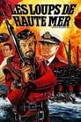 Les Loups De Haute Mer Voir Film - Streaming Complet VF 1980
