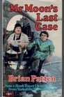 Mr Moon's Last Case