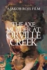 The Axe Murder at Orville Creek (2020)