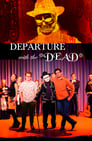 Departure with the Dead (2018)