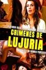 Crimenes De Lujuria Voir Film - Streaming Complet VF 2011