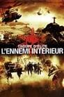 Troupe D'élite : L'Ennemi Intérieur ☑ Voir Film - Streaming Complet VF 2010