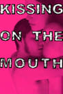Kissing on the Mouth (2005)