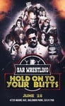 Bar Wrestling 13: Hold On To Your Butts