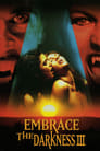 Embrace the Darkness 3 (2002) (V) Movie Reviews