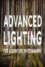 Advanced Lighting for Adventure Photography