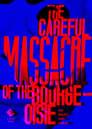The Careful Massacre of the Bourgeoisie (2016)