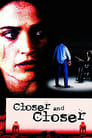 Closer and Closer (1996) (TV) Movie Reviews