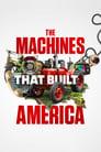 مترجم أونلاين وتحميل كامل The Machines That Built America مشاهدة مسلسل