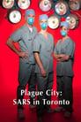 مترجم أونلاين و تحميل Plague City: SARS in Toronto 2005 مشاهدة فيلم