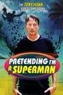 Pretending I'm a Superman: The Tony Hawk Video Game Story (2020)
