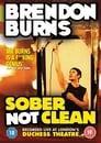Brendon Burns: Sober Not Clean