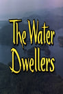 The Water Dwellers