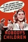 Nobody's Children 1940