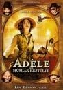Adéle és A Múmiák Rejtélye - [Teljes Film Magyarul] 2010