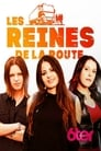 مترجم أونلاين وتحميل كامل Les reines de la route مشاهدة مسلسل