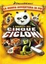 Kung Fu Panda - I segreti dei cinque cicloni