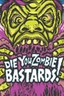 Die You Zombie Bastards!