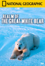 National Geographics Realm Of The Great White Bear