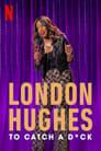 London Hughes: To Catch A D*ck (2020)