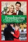 مشاهدة فيلم Broadcasting Christmas 2016 مترجم أون لاين بجودة عالية