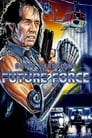 Future Force ☑ Voir Film - Streaming Complet VF 1989
