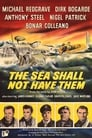 Poster for The Sea Shall Not Have Them