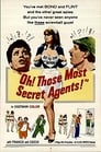 Oh! Those Most Secret Agents