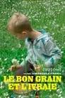 Le Bon grain et l'ivraie (2021)