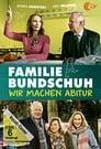 Familie Bundschuh – Wir machen Abitur (2019)