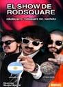 El show de Rodsquare (2021)