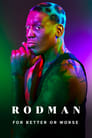 Rodman: For Better or Worse