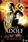 مترجم أونلاين و تحميل Uncle Adolf 2005 مشاهدة فيلم