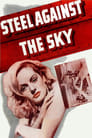 Steel Against the Sky (1941) Movie Reviews