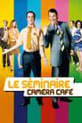 Le séminaire Caméra Café (2009)