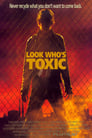 Look Who's Toxic Voir Film - Streaming Complet VF 1990