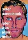 Peter Pannekoek: Later Was Alles Beter (2020)