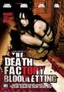 The Death Factory: Bloodletting Streaming Complet VF 2008 Voir Gratuit