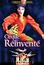 Cirque du Soleil: Cirque Réinventé