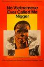 [Voir] No Vietnamese Ever Called Me Nigger 1968 Streaming Complet VF Film Gratuit Entier