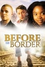 Before The Border