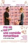 Ma Vie N'est Pas Une Comédie Romantique ☑ Voir Film - Streaming Complet VF 2007
