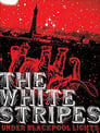 Poster for The White Stripes: Under Blackpool Lights