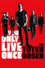 You Only Live Once – Die Toten Hosen on Tour