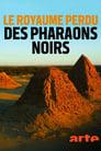 Le royaume perdu des pharaons noirs