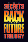 The Secrets Of The Back To The Future Trilogy Voir Film - Streaming Complet VF 1990