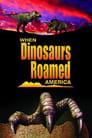 مترجم أونلاين و تحميل When Dinosaurs Roamed America 2001 مشاهدة فيلم