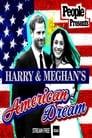 مترجم أونلاين و تحميل People Presents: Harry & Meghan's American Dream 2021 مشاهدة فيلم