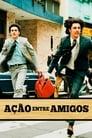 Poster for Ação Entre Amigos